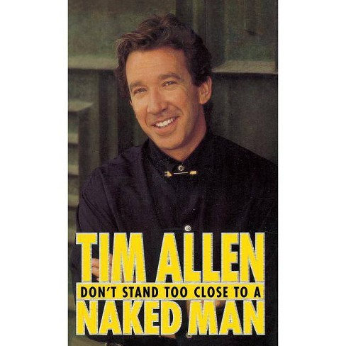 Don't Stand Too Close to a Naked Man - by  Tim Allen (Hardcover) - image 1 of 1