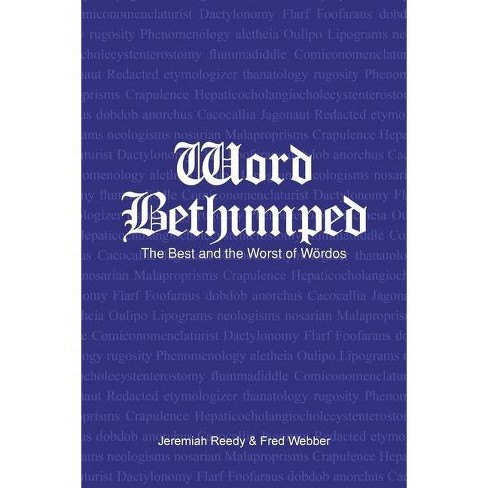 Word Bethumped the Best and Worst of the W�rdos - by  Jerry Reedy & Fred Webber (Paperback) - image 1 of 1