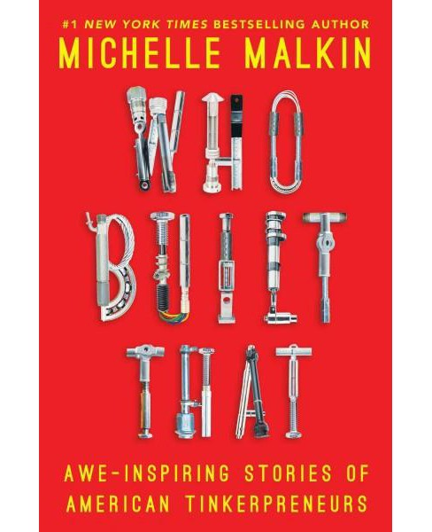Who Built That : Awe-Inspiring Stories of American Tinkerpreneurs (Reprint) (Paperback) (Michelle - image 1 of 1