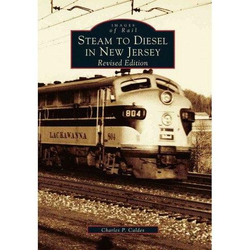Steam to Diesel in New Jersey: Revised Edition - image 1 of 1