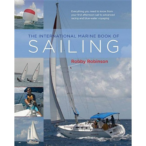 The International Marine Book of Sailing - by  William H Robinson (Hardcover) - image 1 of 1