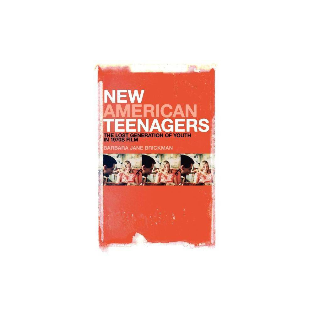 New American Teenagers - by Barbara Jane Brickman (Hardcover)