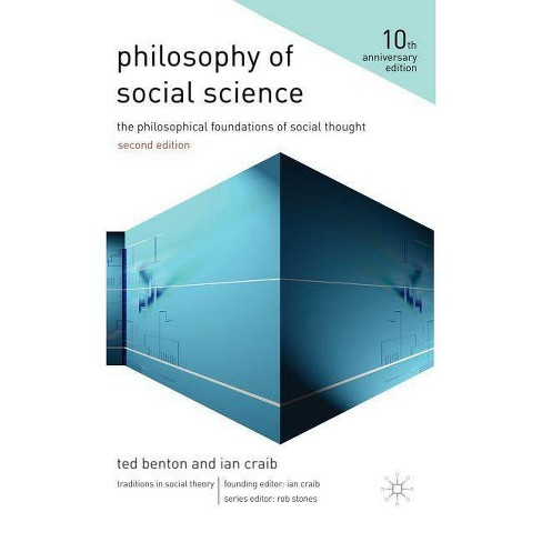 Philosophy Of Social Science Themes In Social Theory 2nd Edition By Ted Benton Ian Craib Hardcover Target