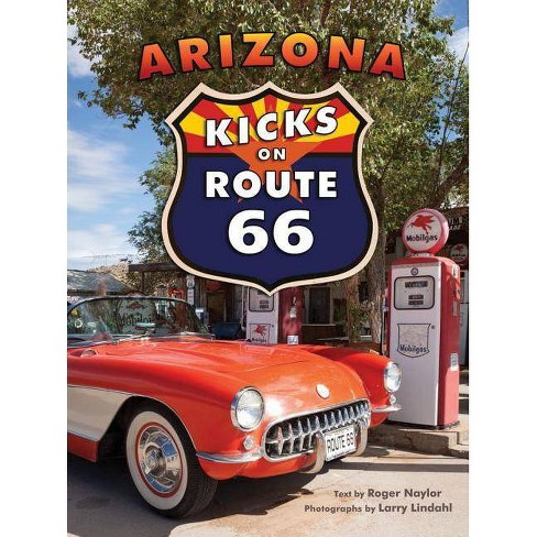 Arizona Kicks on Route 66 - by  Roger Naylor (Paperback) - image 1 of 1