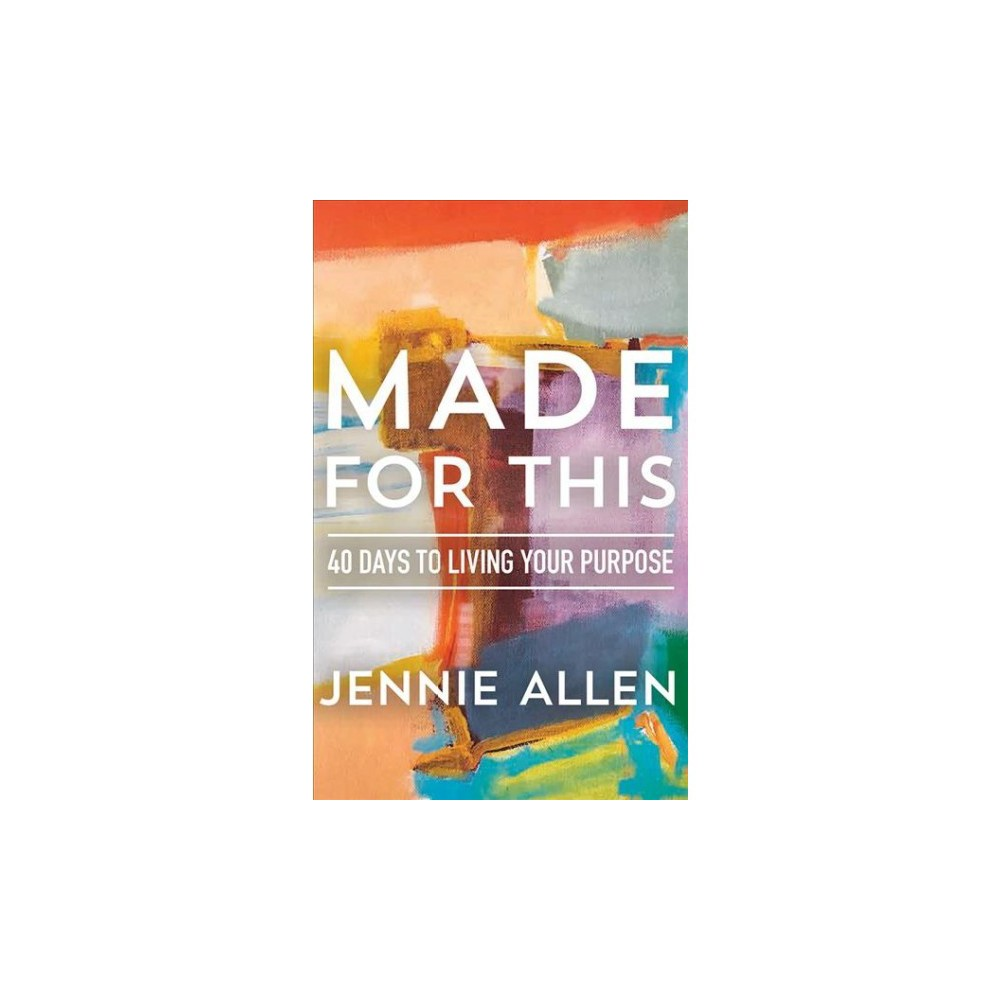 Made for This : 40 Days to Living Your Purpose - Unabridged by Jennie Allen (CD/Spoken Word)