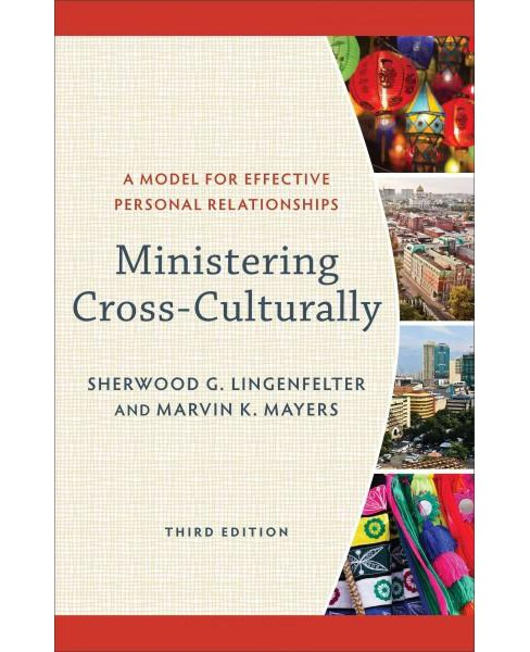 Ministering Cross-Culturally : A Model for Effective Personal Relationships (Paperback) (Sherwood G. - image 1 of 1