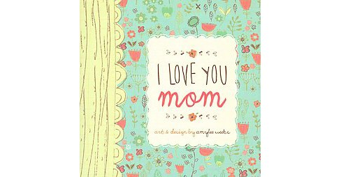 I Love You Mom (Hardcover) - image 1 of 1