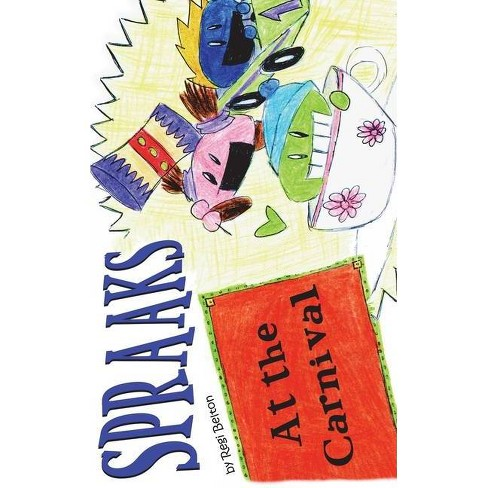 Spraaks At the Carnival - by  Regi Belton (Hardcover) - image 1 of 1