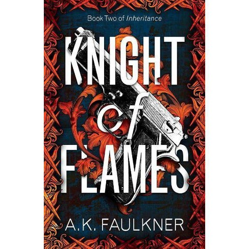 Knight of Flames - (Inheritance) 2 Edition by  Ak Faulkner (Paperback) - image 1 of 1