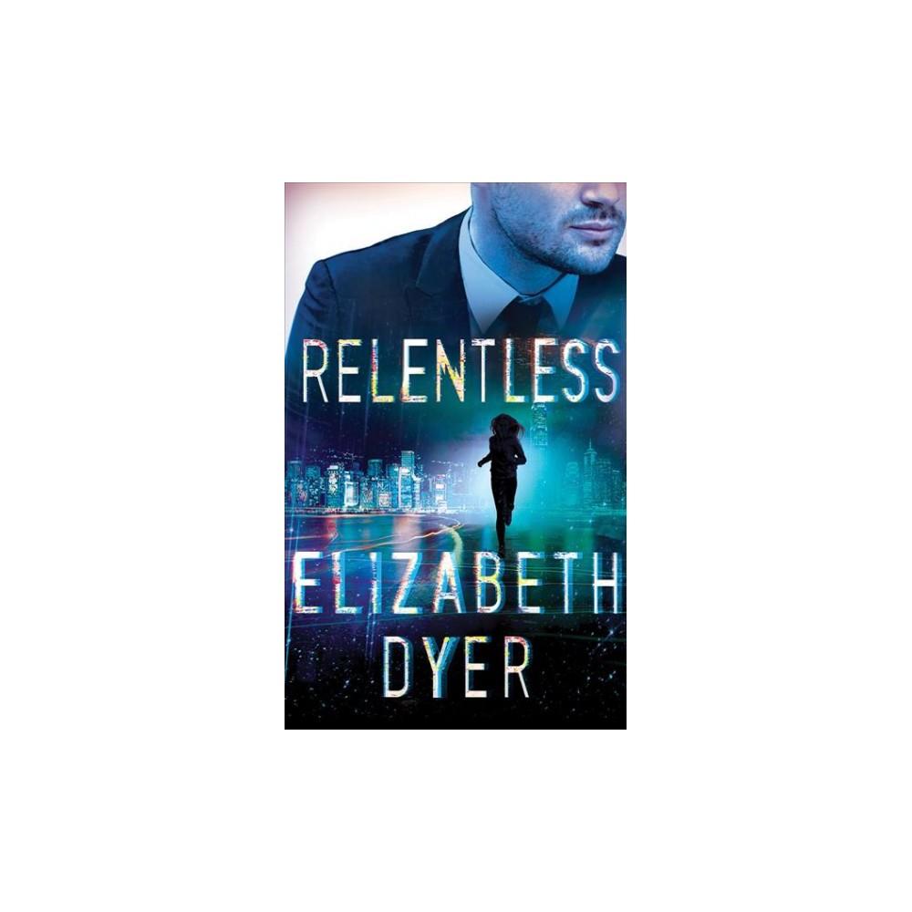 Relentless - Unabridged (Somerton Security) by Elizabeth Dyer (CD/Spoken Word)