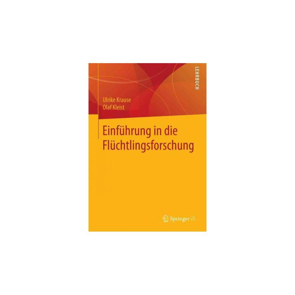 Einfuhrung in Die Fluchtlingsforschung (Paperback) (Ulrike Krause & Olaf Kleist)