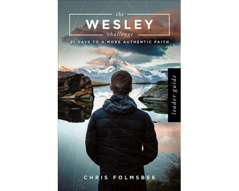 Wesley Challenge : 21 Days to a More Authentic Faith (Paperback) (Chris Folmsbee & Maria Mayo) - image 1 of 1