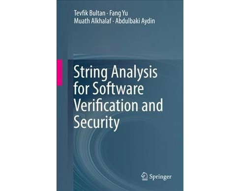 String Analysis for Software Verification and Security (Hardcover) (Tevfik Bultan & Muath Alkhalaf & - image 1 of 1