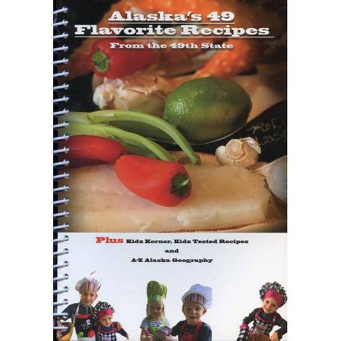 Alaska's 49 Flavorite Recipes from the 49th State - by  Barbara Stallone & Cindy Smirnoff (Spiral_bound) - image 1 of 1