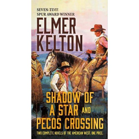 Shadow of a Star and Pecos Crossing - by  Elmer Kelton (Paperback) - image 1 of 1