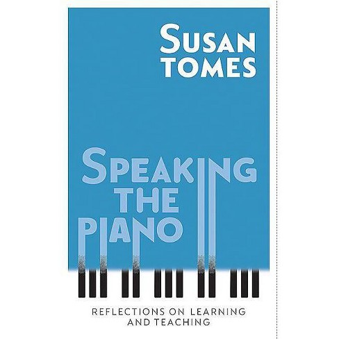 Speaking the Piano - by  Susan Tomes (Hardcover) - image 1 of 1