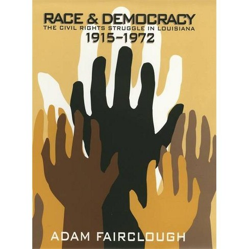 Race & Democracy - 2 Edition by  Adam Fairclough (Paperback) - image 1 of 1