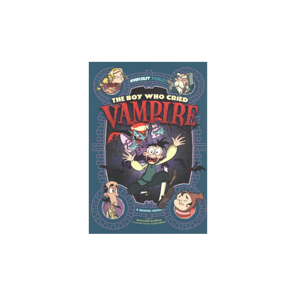 Boy Who Cried Vampire - (Far Out Fables) by Benjamin Harper (Paperback)
