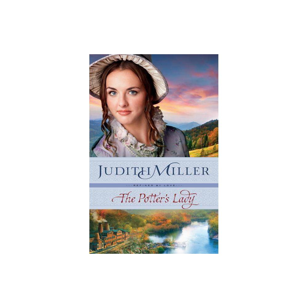 The Potter S Lady Refined By Love By Judith Miller Paperback