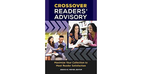 Crossover Readers' Advisory : Maximize Your Collection to Meet Reader Satisfaction (Paperback) (Jessica - image 1 of 1