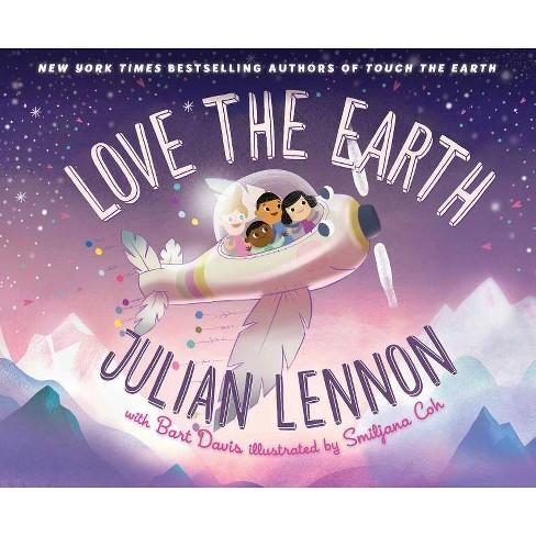 Love the Earth, Volume 3 - (Julian Lennon's Children's Adventures) by  Julian Lennon (Hardcover) - image 1 of 1