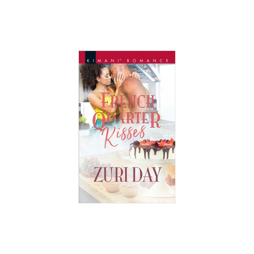 French Quarter Kisses - (Kimani Romance) by Zuri Day (Paperback)