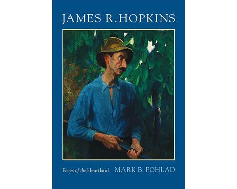 James R. Hopkins : Faces of the Heartland -  (Trillium Books) by Mark B. Pohlad (Paperback) - image 1 of 1