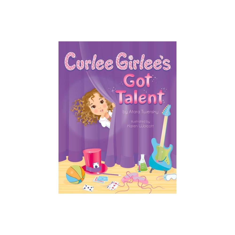 Curlee Girlee S Got Talent By Atara Twersky Hardcover