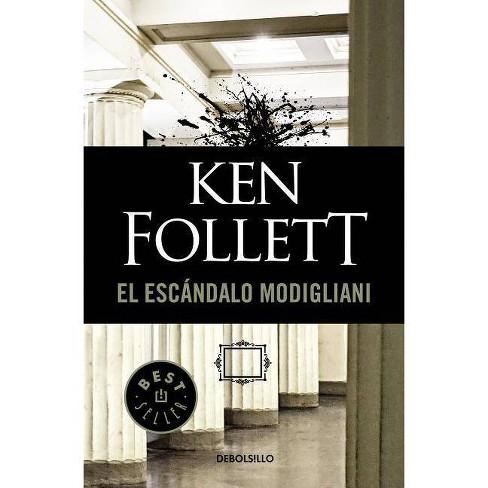 El Escándalo Modigliani / The Modigliani Scandal - by  Ken Follett (Paperback) - image 1 of 1