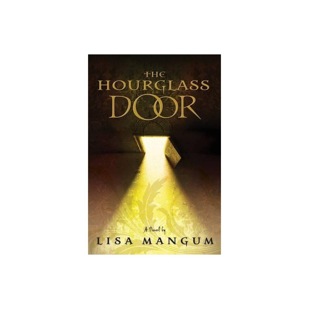 The Hourglass Door Hourglass Door Trilogy By Lisa Mangum Hardcover