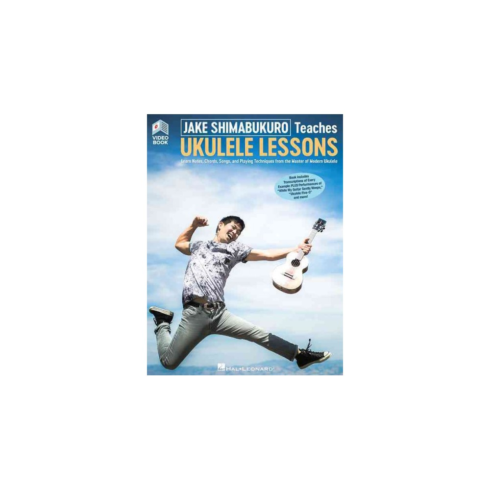 Jake Shimabukuro Teaches Ukulele Lessons : Learn Notes, Chords, Songs, and Playing Techniques From the