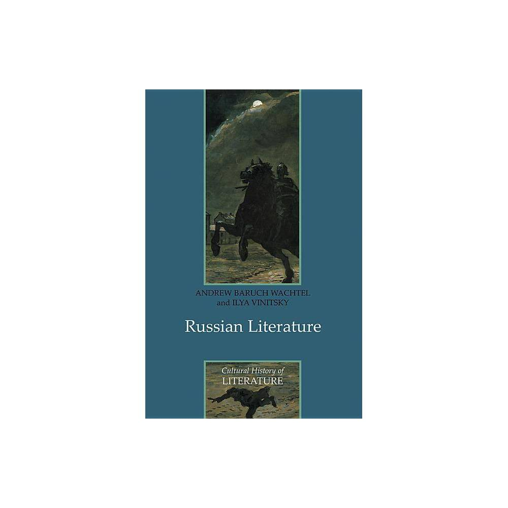 Russian Literature Cultural History Of Literature By Andrew Baruch Wachtel Ilya Vinitsky Paperback
