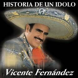 Vicente Fernandez - Historia de un Idolo, Vol. 1 (CD)