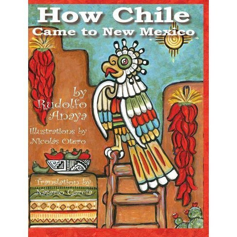 How Chile Came to New Mexico = - by  Rudolfo a Anaya (Hardcover) - image 1 of 1