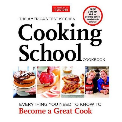 The America's Test Kitchen Cooking School Cookbook - (Hardcover)