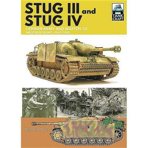 Stug III and Stug IV - (Tankcraft) by  Dennis Oliver (Paperback) - image 1 of 1