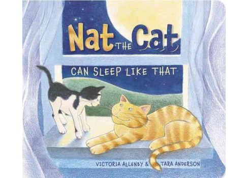 Nat the Cat Can Sleep Like That (Hardcover) (Victoria Allenby) - image 1 of 1