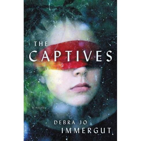 The Captives - by  Debra Jo Immergut (Hardcover) - image 1 of 1