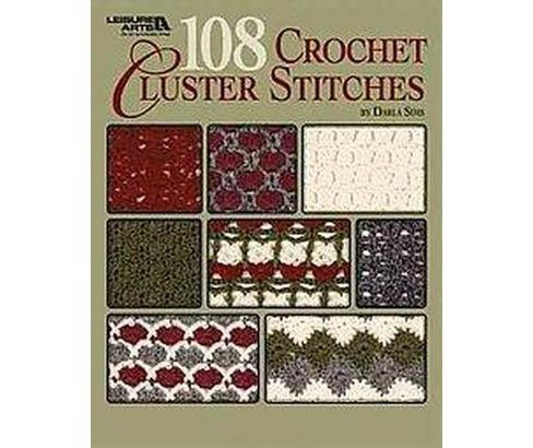 108 Crochet Cluster Stitches (Paperback) (Darla Sims) - image 1 of 1