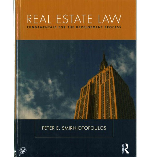 Real Estate Law : Fundamentals for the Development Process (Hardcover) (Peter E. Smirniotopoulos) - image 1 of 1
