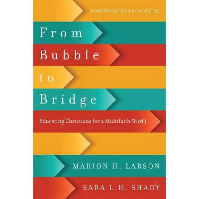 From Bubble to Bridge - by  Marion H Larson & Sara L H Shady (Paperback)