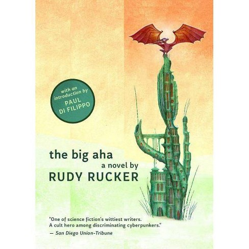 The Big AHA - by  Rudy Rucker (Paperback) - image 1 of 1