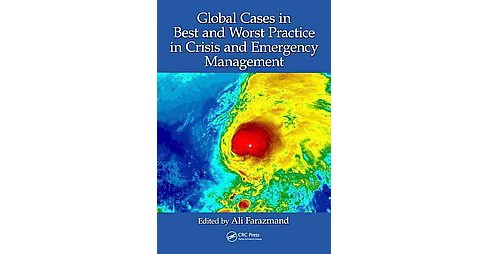 Global Cases in Best and Worst Practice in Crisis and Emergency Management (Hardcover) - image 1 of 1