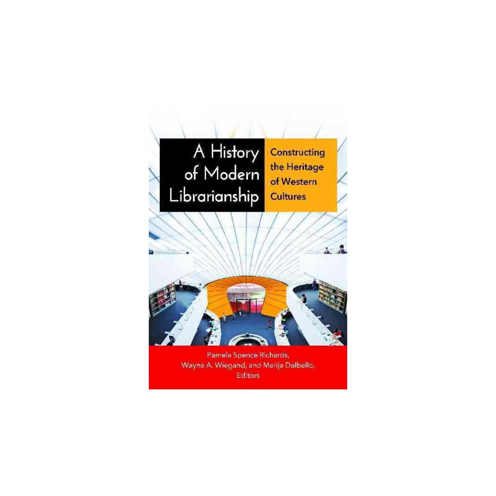 A History of Modern Librarianship (Paperback)