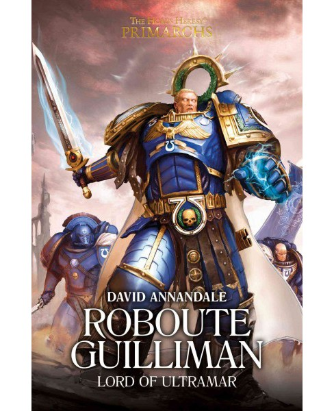 Roboute Guilliman : Lord of Ultramar (Hardcover) (David Annandale) - image 1 of 1