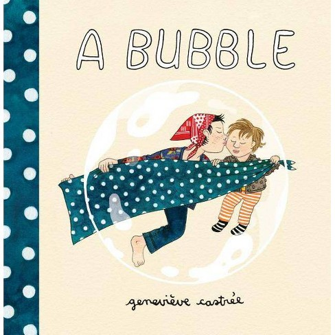 A Bubble - by  Genevieve Castree (Board_book) - image 1 of 1