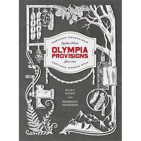 Olympia Provisions - by  Elias Cairo & Meredith Erickson (Hardcover) - image 1 of 1