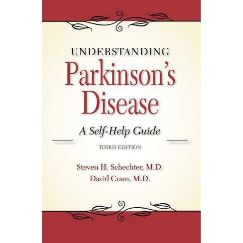 Understanding Parkinson's Disease - 3 Edition by  Steven H Schechter & David L Cram (Paperback) - image 1 of 1