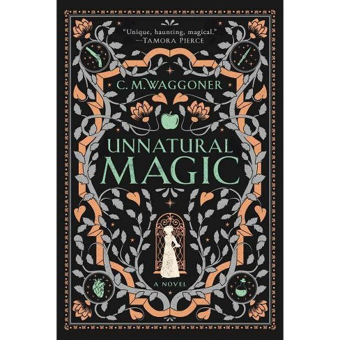 Unnatural Magic - by  C M Waggoner (Paperback) - image 1 of 1