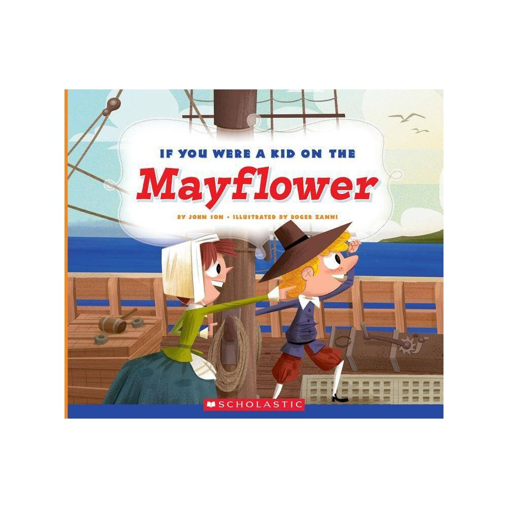 If You Were A Kid On The Mayflower If You Were A Kid By John Son Paperback